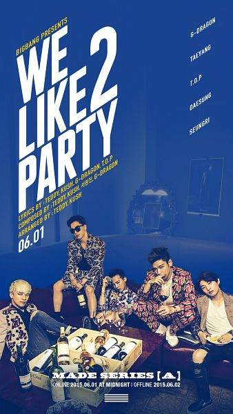 We Like 2 Party - A (Big Bang)